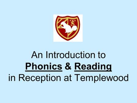 An Introduction to Phonics & Reading in Reception at Templewood.