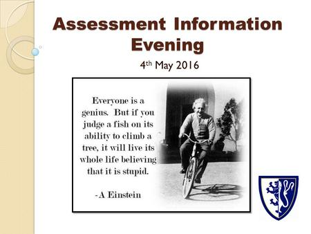 Assessment Information Evening 4 th May Purpose of this evening To share changes to curriculum and teaching pedagogy with parents and how we at.