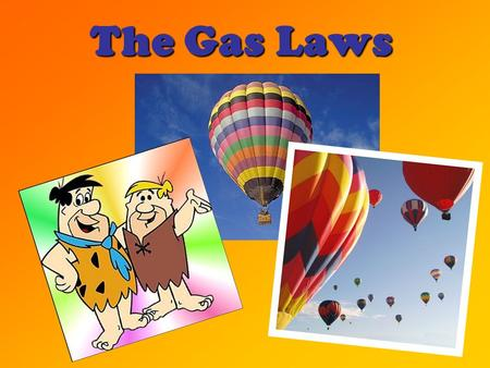 The Gas Laws.  properties Thornburg 2014.