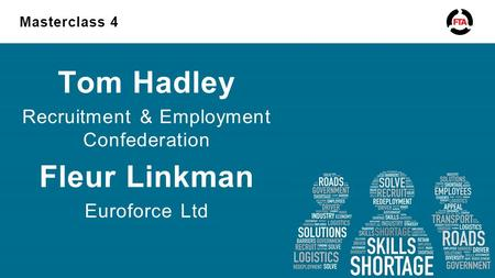 Masterclass 4 Tom Hadley Recruitment & Employment Confederation Fleur Linkman Euroforce Ltd.