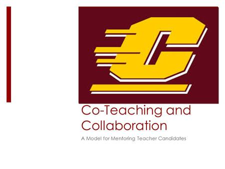 Co-Teaching and Collaboration A Model for Mentoring Teacher Candidates.