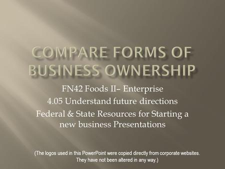(The logos used in this PowerPoint were copied directly from corporate websites. They have not been altered in any way.) FN42 Foods II– Enterprise 4.05.