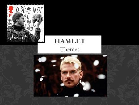 Themes. Misogyny- dislike/ distrust of women Mortality Revenge Certainty THEMES OF HAMLET.