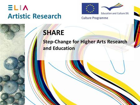 Artistic Research SHARE Step-Change for Higher Arts Research and Education.