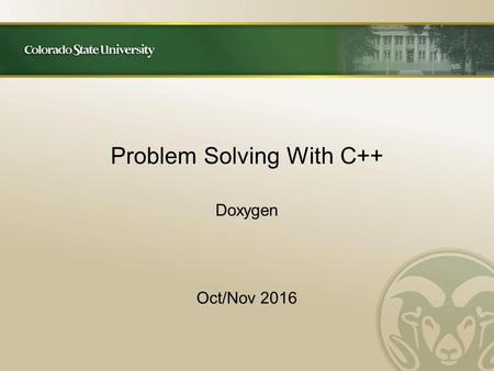 Problem Solving With C++ Doxygen Oct/Nov Introduction Doxygen is a documentation generator, a tool for writing software reference documentation.