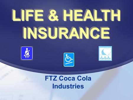 LIFE & HEALTH INSURANCE INSURANCE FTZ Coca Cola Industries.