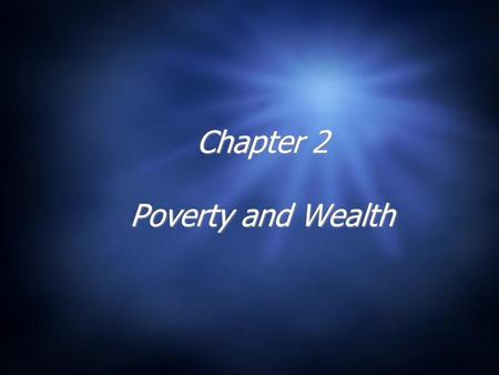 Chapter 2 Poverty and Wealth. Economic Inequality in the United States  Social stratification: the system by which society ranks categories of people.