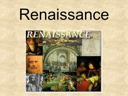 Renaissance. I. A revival of classical texts led to new methods of scholarship and new values in both society and religion Italian Ren. Humanists promoted.