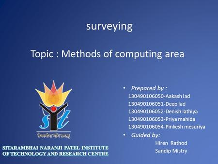 Surveying Prepared by : Aakash lad Deep lad Denish lathiya Priya mahida Pinkesh mesuriya.