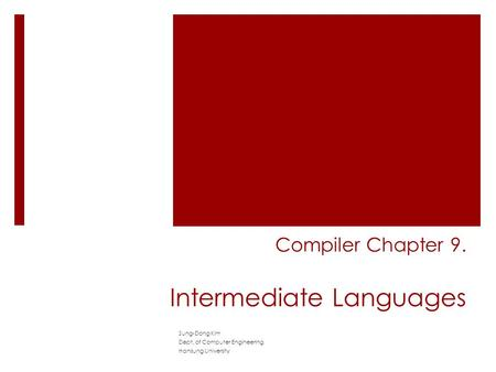 Compiler Chapter 9. Intermediate Languages Sung-Dong Kim Dept. of Computer Engineering, Hansung University.