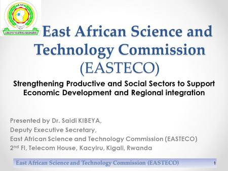 East African Science and Technology Commission (EASTECO) East African Science and Technology Commission (EASTECO) East African Science and Technology Commission.