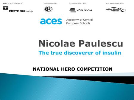 The true discoverer of insulin NATIONAL HERO COMPETITION.