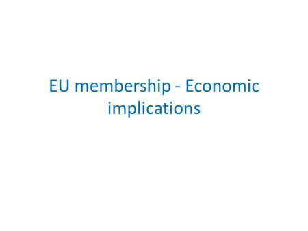 EU membership - Economic implications. Summary - Trade Scotland like the majority of advanced economies has seen a shift from manufacturing to services.