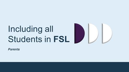 Including all Students in FSL Parents. WELCOME BIENVENUE.