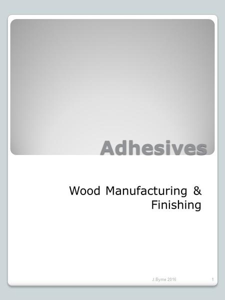Adhesives Wood Manufacturing & Finishing J.Byrne