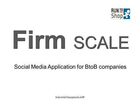 Industrial Management,ADP Firm SCALE Social Media Application for BtoB companies.