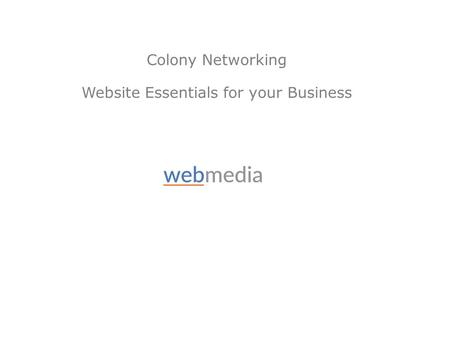 Colony Networking Website Essentials for your Business.