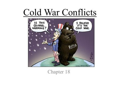 Cold War Conflicts Chapter 18. Section 1- Origins of the Cold War.