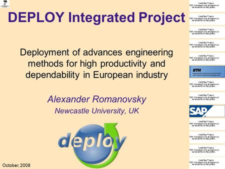 October, 2008 DEPLOY Integrated Project Deployment of advances engineering methods for high productivity and dependability in European industry Alexander.