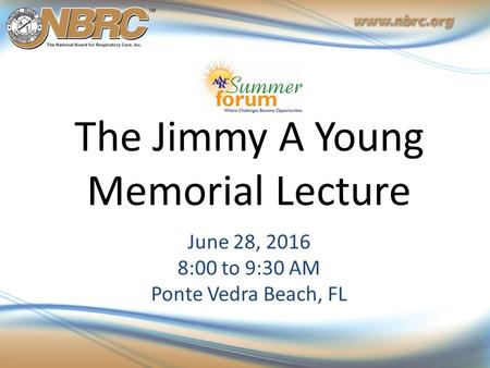 The Jimmy A Young Memorial Lecture June 28, :00 to 9:30 AM Ponte Vedra Beach, FL 1.