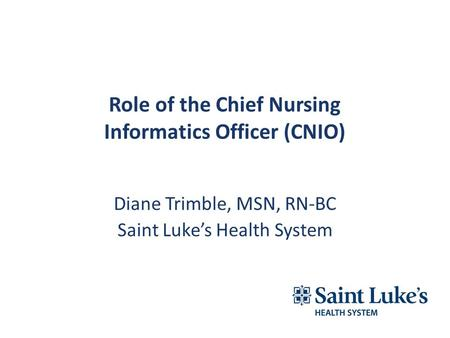 Diane Trimble, MSN, RN-BC Saint Luke's Health System.