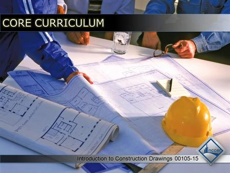 Session 1: Identifying Construction Drawings and Drawing Components.
