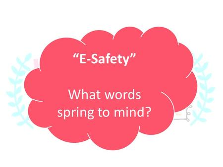 """E-Safety"" What words spring to mind?. Creating a video poem on E- Safety."