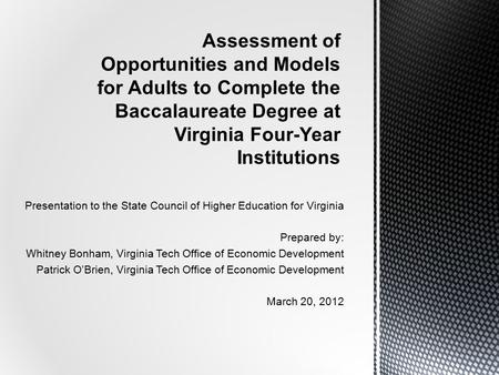 Presentation to the State Council of Higher Education for Virginia Prepared by: Whitney Bonham, Virginia Tech Office of Economic Development Patrick O'Brien,