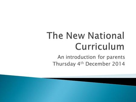 An introduction for parents Thursday 4 th December 2014.