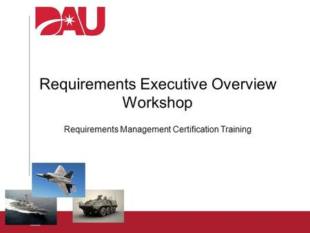 Requirements Executive Overview Workshop Requirements Management Certification Training.