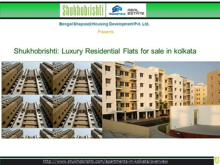 Bengal Shapoorji Housing Development Pvt. Ltd. Presents Shukhobrishti: Luxury Residential Flats.