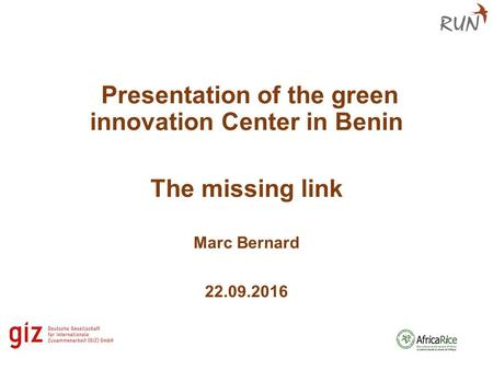 Presentation of the green innovation Center in Benin The missing link Marc Bernard