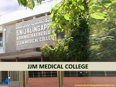 CONTENTS  JJM MEDICAL COLLEGE - INTRODUCTION  COURSES OFFERED  ENTRANCE EXAMINATIONS  APPLICATION PROCEDURE 