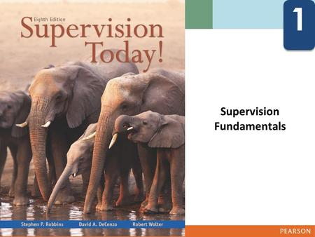 1 1 Supervision Fundamentals Explain the difference among supervisors, middle managers, and top management Define supervisor Identify.