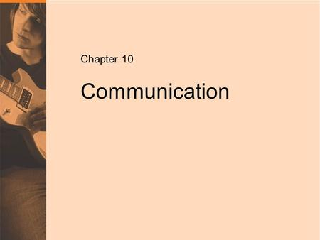 Chapter 10/ Slide 1 Copyright © 2011 Pearson Canada Inc. Chapter 10 Communication.