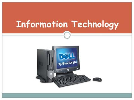 Information Technology. *At Home *In business *In Education *In Healthcare Computer Uses.
