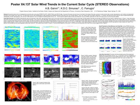 Poster X4.137 Solar Wind Trends in the Current Solar Cycle (STEREO Observations) A.B. Galvin* 1, K.D.C. Simunac 2, C. Farrugia 1 1.Space Science Center,