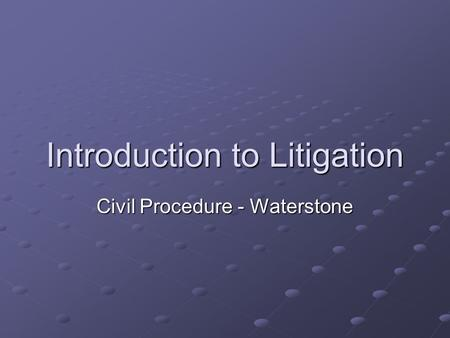 Introduction to Litigation Civil Procedure - Waterstone.