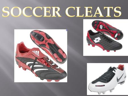 The main materials of cleats are synthetic leather, kangaroo leather, and strong plastic. The synthetic or kangaroo leather is for the body of the cleat.