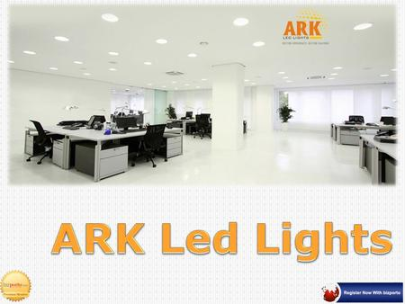 About Us ARK LED Lights is a leading entity betrothed in the domain of Manufacturing and supplying a broad collection of products including LED Panel.