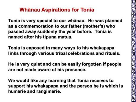 Whānau Aspirations for Tonia Tonia is very special to our whānau. He was planned as a commemoration to our father (mother's) who passed away suddenly the.