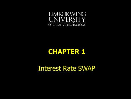Interest Rate SWAP CHAPTER Chapter One interest rate swap is an arrangement whereby one party exchanges one set of interest payments for another.