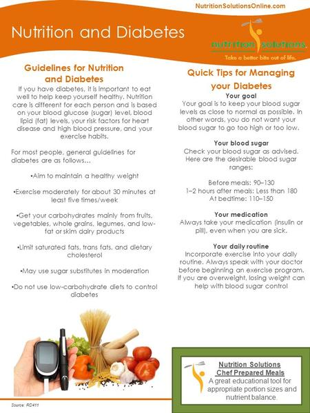 Guidelines for Nutrition and Diabetes Nutrition and Diabetes Quick Tips for Managing your Diabetes Your goal Your goal is to keep your blood sugar levels.