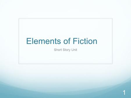 Elements of Fiction Short Story Unit 1. Characters Protagonist-The main character or hero in a story. Antagonists- The character or force that blocks.