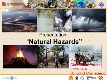 "Presentation: ""Natural Hazards"" Prepared by Oleksandra Pekhn'o Form 11-A School of Chynadiievo."