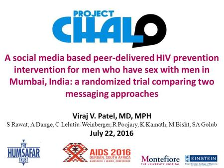 A social media based peer-delivered HIV prevention intervention for men who have sex with men in Mumbai, India: a randomized trial comparing two messaging.
