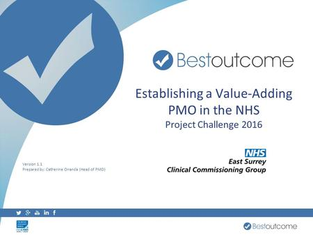 Establishing a Value-Adding PMO in the NHS Project Challenge 2016 Version 1.1 Prepared by: Catherine Onanda (Head of PMO)