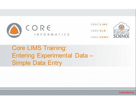 Core LIMS Training: Entering Experimental Data – Simple Data Entry.