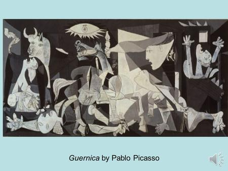 Guernica by Pablo Picasso Spanish Civil War Republican Loyalist government of Spain vs. the Spanish rebels under the leadership of fascist.