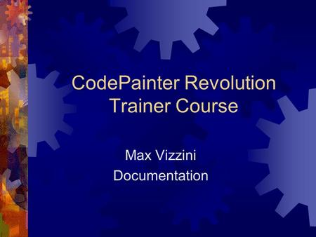 CodePainter Revolution Trainer Course Max Vizzini Documentation.